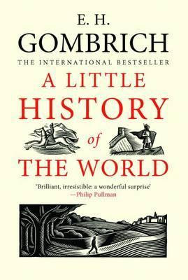 A Little History of the World E.H. Gombrich