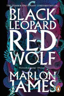 Black Leopard, Red Wolf: Dark Star Trilogy Book 1 Marlon James