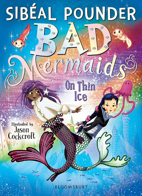 Bad Mermaids: On Thin Ice by Sibeal Pounder