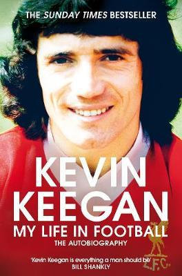 My Life in Football: The Autobiography by Kevin Keegan