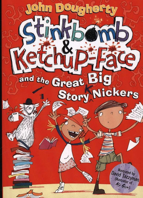 Stinkbomb and Ketchup-Face and the Great Big Story Nickers by John Dougherty