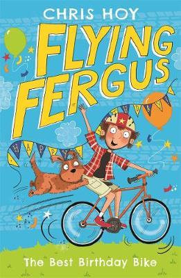 Flying Fergus The Best Birthday Bike by Chris Hoy