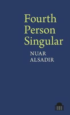 Fourth Person Singular by Nuar Alsadir