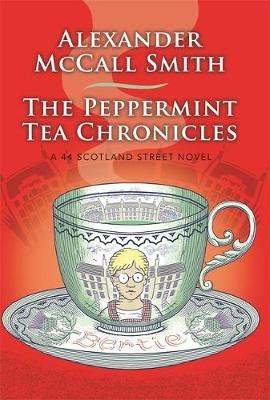 The Peppermint Tea Chronicles by Alexande McCall Smith
