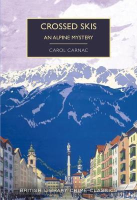 Crossed Skis: An Alpine Mystery by Carol Carnac