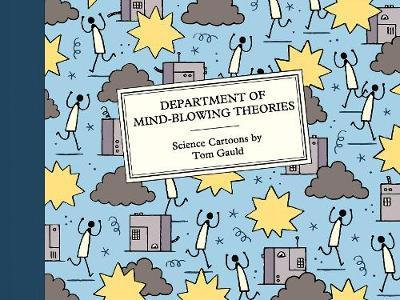 Department of Mind-Blowing Theories: Science Cartoons by Tom Gauld