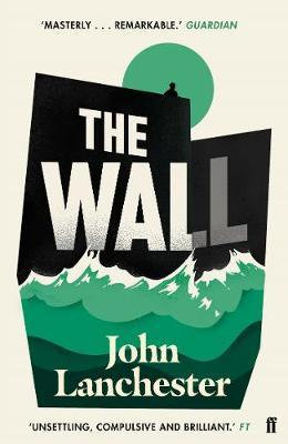 The Wall: LONGLISTED FOR THE BOOKER PRIZE 2019 John Lanchester