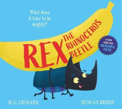 Rex the Rhinoceros Beetle by M G Leonard