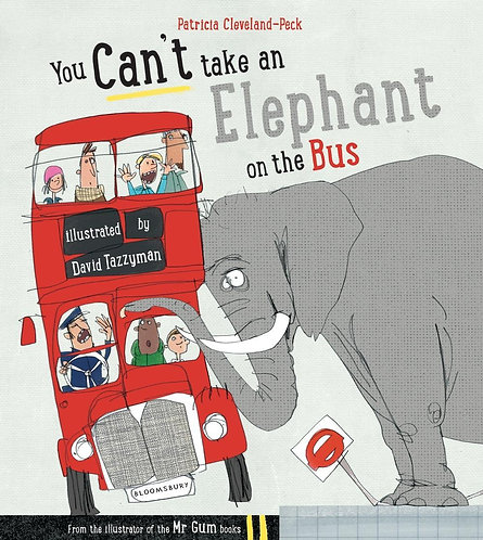 You Can't Take an Elephant on the Bus Patricia Cleveland-Peck