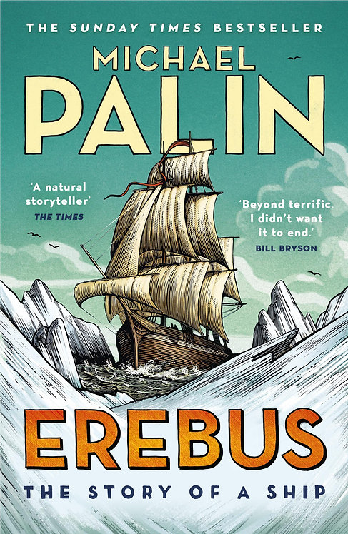 Erebus: The Story of a Ship Michael Palin