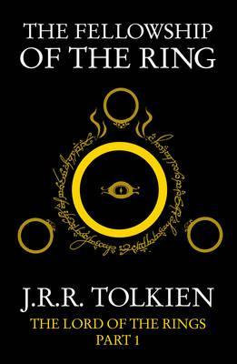 The Fellowship of the Ring: The Lord of the Rings, Part 1 by J. R. R. Tolkien