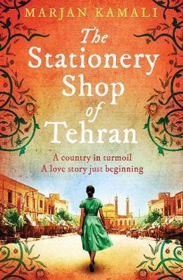 The Stationery Shop of Tehran by Marjan Kamali