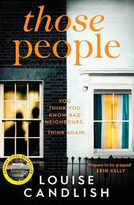 Those People: From the bestselling author of OUR HOUSE Louise Candlish