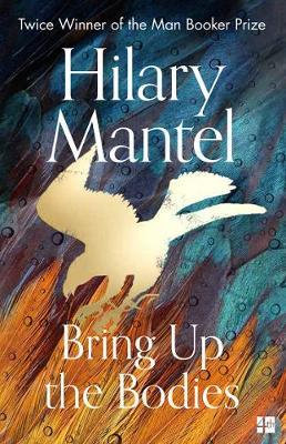 Bring Up the Bodies (The Wolf Hall Trilogy) Hilary Mantel