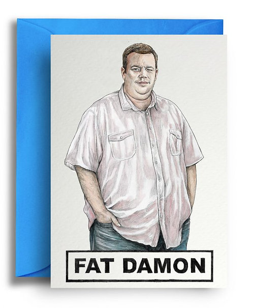 FAT DAMON