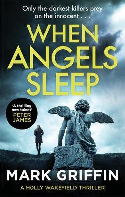 When Angels Sleep by Mark Griffin