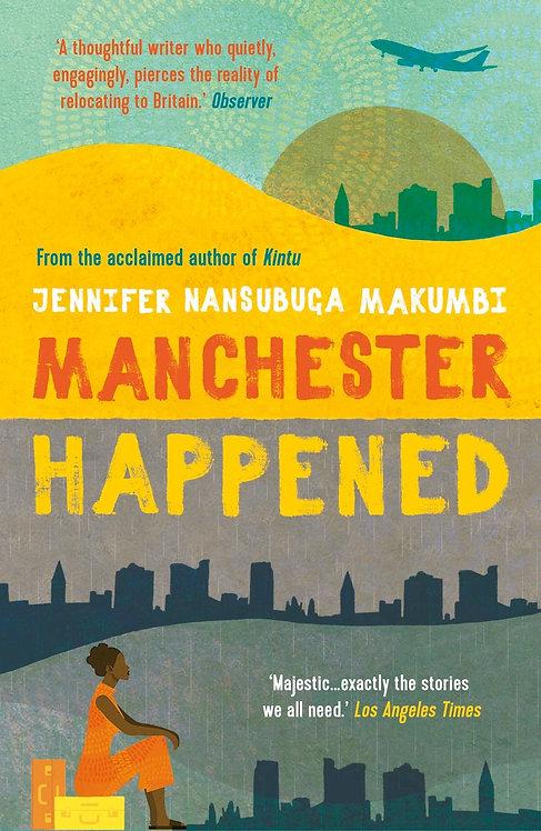 Manchester Happened Jennifer Nansub Makumbi