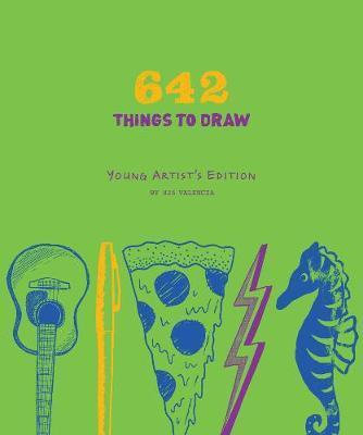 642 Things to Draw: Young Artist's Edition by 826 Valencia