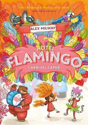 Hotel Flamingo: Carnival Caper by Alex Milway