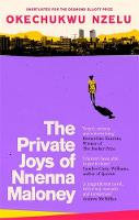 The Private Joys of  Nnenna Maloney by Okechukwu Nzelu