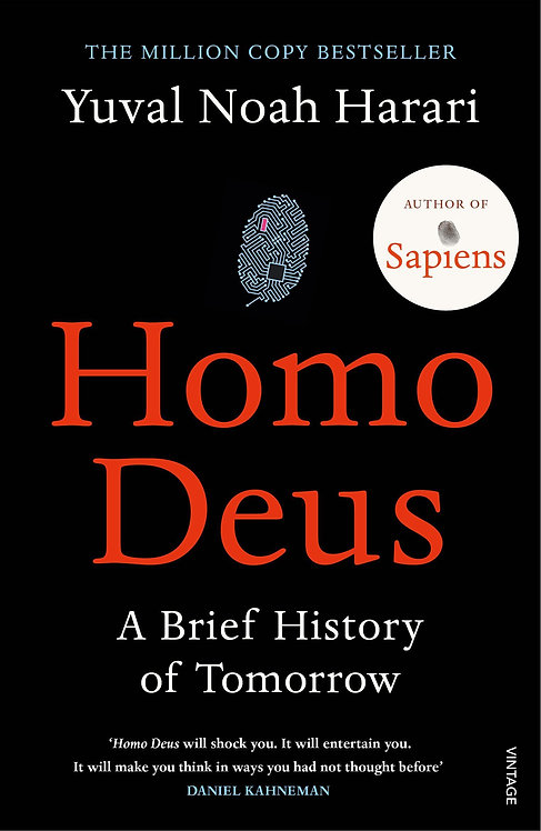Homo Deus: A Brief History of Tomorrow Yuval Noah Harari