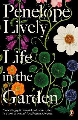 Life in the Garden: A BBC Radio 4 Book of the Week 2017 by Penelope Lively