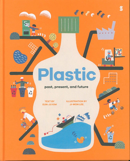 Plastic: past, present, and future by Eun-ju Kim