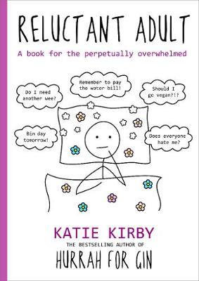 Hurrah for Gin: Reluctant Adult - The Sunday Times Bestseller by Katie Kirby