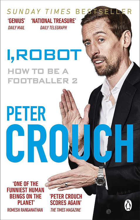 I, Robot: How to Be a Footballer 2 Peter Crouch