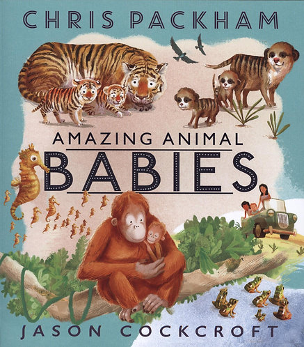 Amazing Animal Babies by Chris Packham