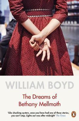The Dreams of Bethany Mellmoth William Boyd