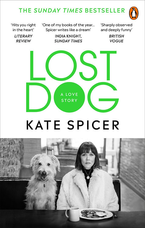 Lost Dog: A Love Story by Kate Spicer