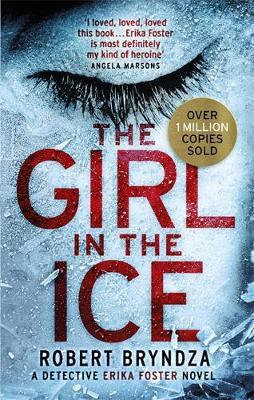 The Girl in the Ice: A gripping serial killer thriller Robert Bryndza