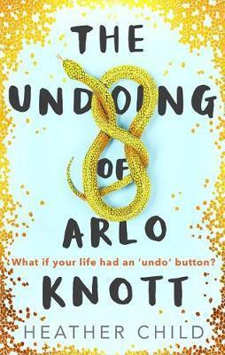 The Undoing of Arlo Knott Heather Child