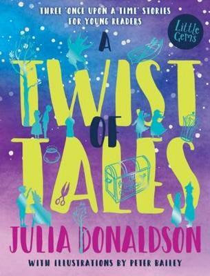 A Twist of Tales Julia Donaldson