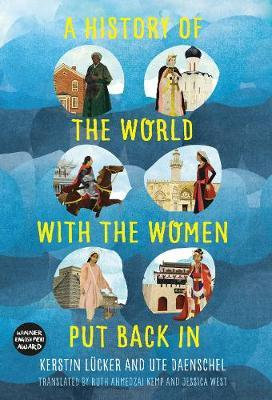 A History of the World with the Women Put Back in by Kerstin Lucker