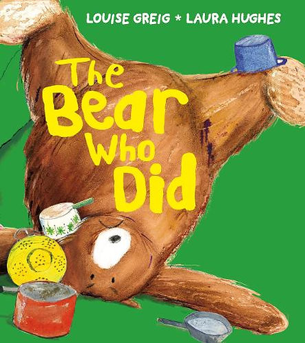 The Bear Who Did by Louise Greig