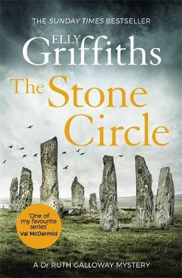 The Stone Circle: The Dr Ruth Galloway Mysteries 11 Elly Griffiths