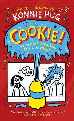 Cookie! (Book 1): Cookie and the Most Annoying Boy in the World by Konnie Huq