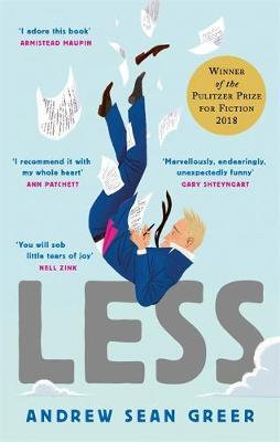 Less: Winner of the Pulitzer Prize for Fiction 2018 Andrew Sean Greer