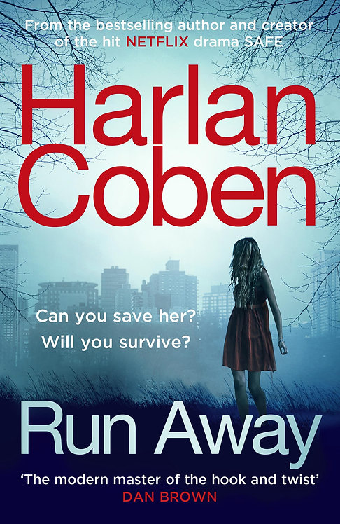 Run Away: from `the modern master of the hook and twist' Harlan Coben