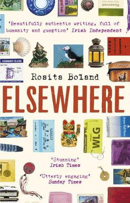 Elsewhere: One Woman, One Rucksack, One Lifetime of Travel by Rosita Boland