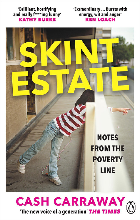 Skint Estate: Notes from the Poverty Line by Cash Carraway