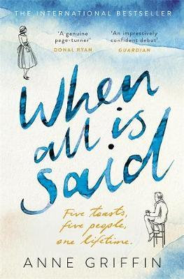 When All is Said: Waterstones Book of the Month for July 2019 Anne Griffin