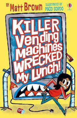 Killer Vending Machines Wrecked My Lunch by Matt Brown