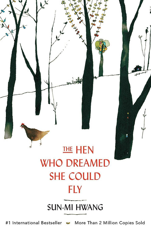 The Hen Who Dreamed She Could Fly Sun-mi Hwang