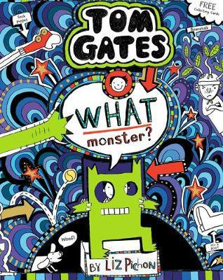 What Monster? (Tom Gates #15) (PB) by Liz Pichon