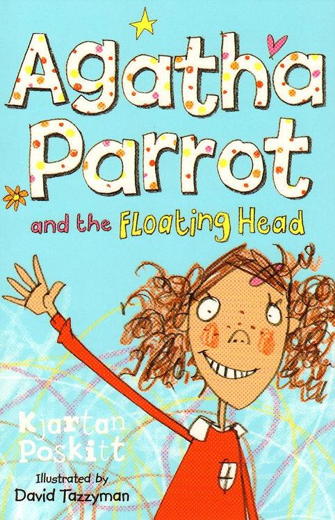 Agatha Parrot & The Floating Head by Kjartan Poskitt
