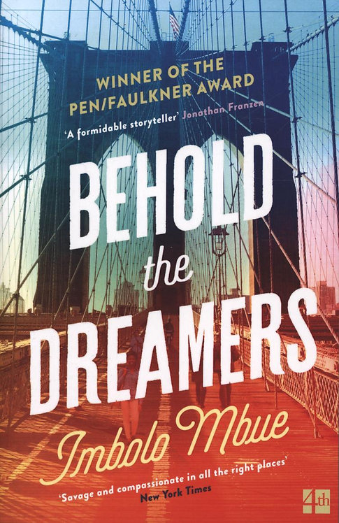Behold the Dreamers: An Oprah's Book Club pick Imbolo Mbue