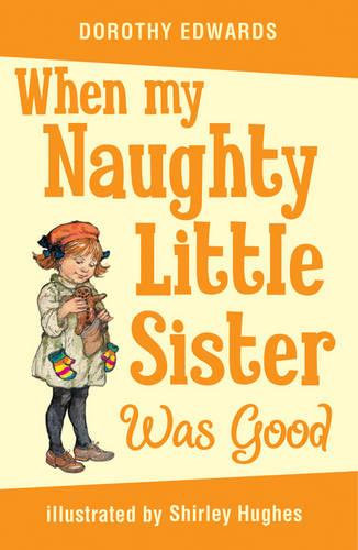 When My Naughty Little Sister Was Good by Dorothy Edwards
